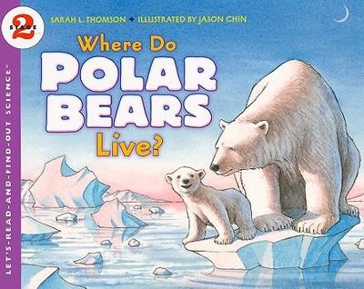 Where Do Polar Bears Live? - Thomson, Sarah L