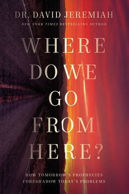 Where Do We Go from Here?: How Tomorrow's Prophecies Foreshadow Today's Problems
