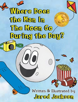 Where Does the Man in the Moon Go During the Day? - Jackson, Jared