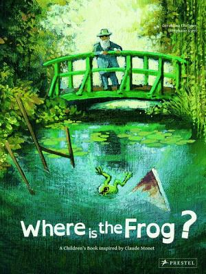Where is the Frog?: A Children's Book Inspired by Claude Monet - Elschner, Geraldine