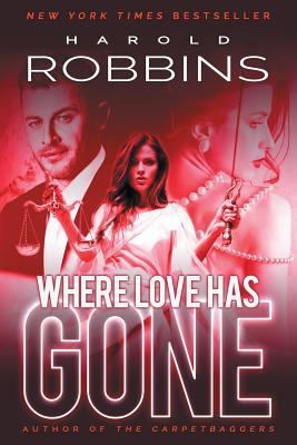 Where Love Has Gone - Robbins, Harold