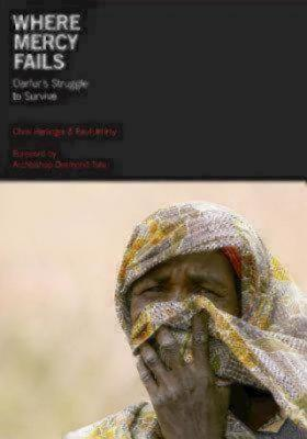 Where Mercy Fails: Darfur's Struggle to Survive - Herlinger, Chris, and Jeffrey, Paul (Photographer)