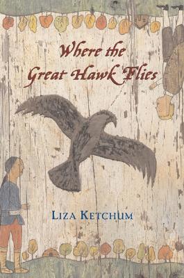 Where the Great Hawk Flies - Ketchum, Liza