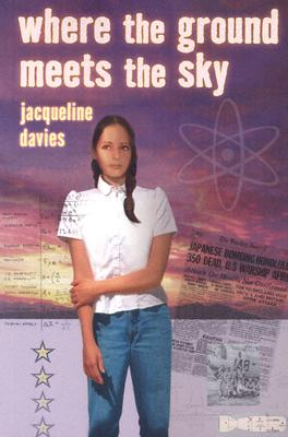 Where the Ground Meets the Sky - Davies, Jacqueline, Ms.
