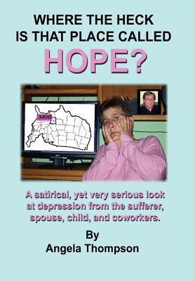 Where the Heck Is That Place Called Hope? - Thompson, Angela