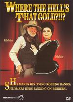 Where the Hell's That Gold?!!? -