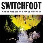 Where the Light Shines Through [Bonus Tracks]