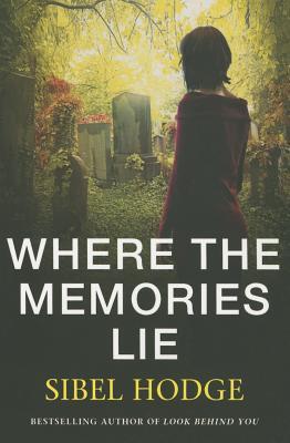 Where the Memories Lie - Hodge, Sibel