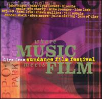 Where the Music Meets Film: Live from the Sundance Film Festival - Original Soundtrack