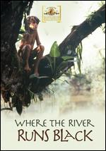 Where the River Runs Black - Christopher Cain