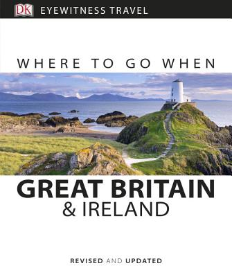 Where to Go When Great Britain and Ireland - DK
