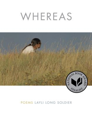 Whereas: Poems - Soldier, Layli Long