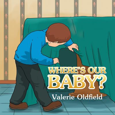 Where's Our Baby? - Oldfield, Valerie