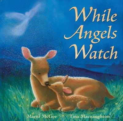 While Angels Watch - McGee, Marni