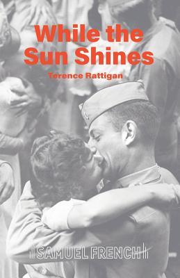 While the Sun Shines - Rattigan, Terence