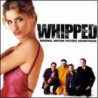 Whipped - Original Soundtrack