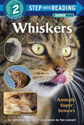 Whiskers: Animals' Super Sensors - Daly-Weir, Catherine