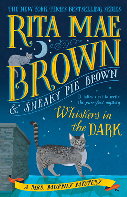 Whiskers in the Dark: A Mrs. Murphy Mystery - Brown, Rita Mae