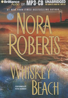Whiskey Beach - Roberts, Nora, and Berkrot, Peter (Read by)