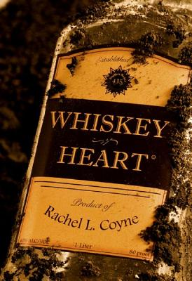 Whiskey Heart - Coyne, Rachel L