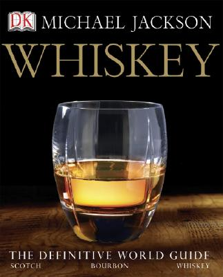 Whiskey: The Definitive World Guide - Jackson, Michael