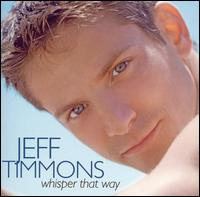 Whisper That Way - Jeff Timmons