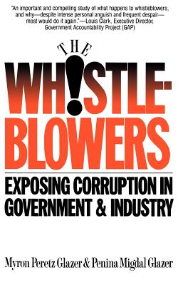 Whistleblowers: Exposing Corruption in Government and Industry - Glazer, Myron Peretz