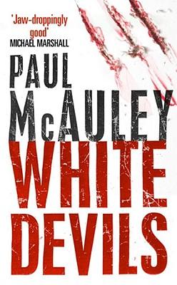 White Devils - McAuley, Paul
