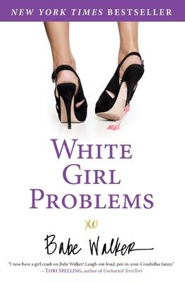 White Girl Problems - Walker, Babe