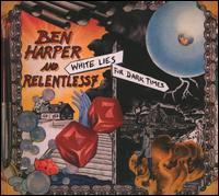 White Lies for Dark Times - Ben Harper and Relentless7
