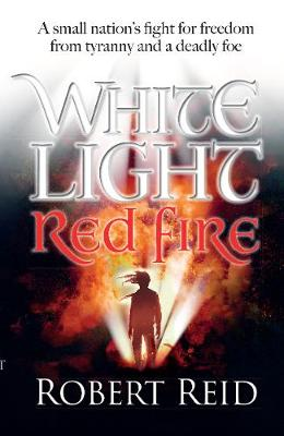 White Light Red Fire - Reid, Robert
