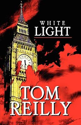 White Light - Reilly, Tom