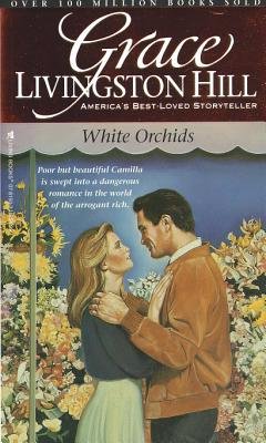 White Orchids - Hill, Grace Livingston