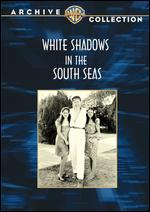 White Shadows in the South Seas - W.S. Van Dyke