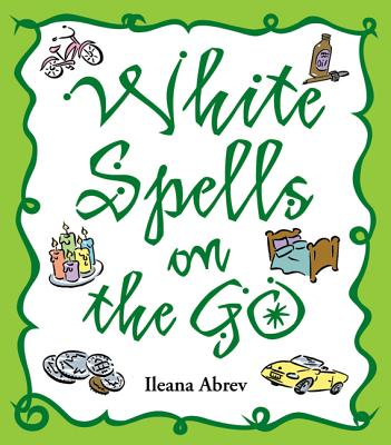 White Spells on the Go - Abrev, Ileana