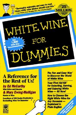 White Wine for Dummies - McCarthy, Ed, and Ewing-Mulligan, Mary