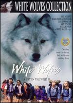 White Wolves: A Cry in the Wild II - Catherine Cyran