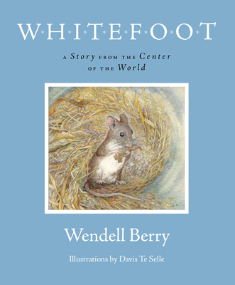 Whitefoot: A Story from the Center of the World - Berry, Wendell