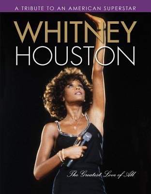 Whitney Houston: The Greatest Love of All - Triumph Books