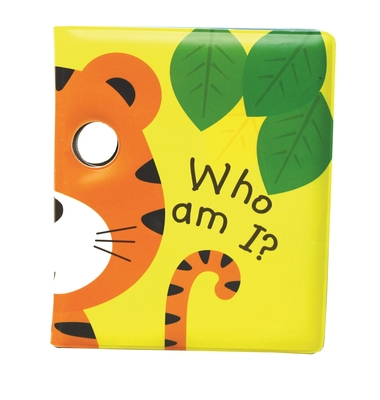Who Am I? Roar, I Am a Tiger!: Peep Through the Eyes. Who Are You Today? - Tangerine Designs Ltd