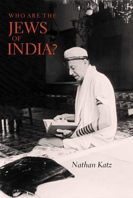 Who Are the Jews of India? - Katz, Nathan