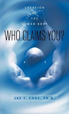 Who Claims You? - Choe, Jae Y, PhD