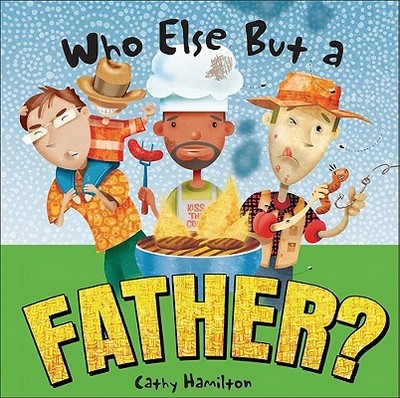 Who Else But a Father? - Hamilton, Cathy