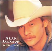 Who I Am - Alan Jackson