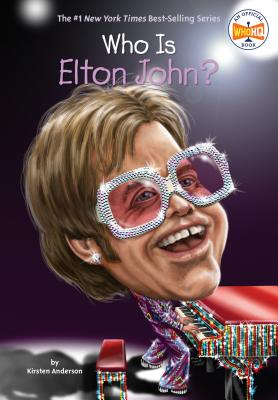 Who Is Elton John? - Anderson, Kirsten, and Who Hq