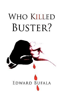 Who Killed Buster? - Bufala, Edward