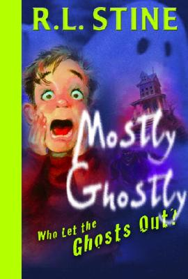 Who Let the Ghosts Out? - Stine, R L