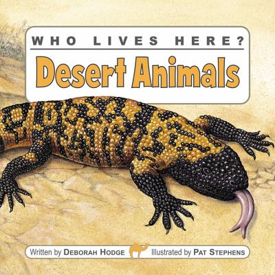Who Lives Here? Desert Animals - Hodge, ,Deborah