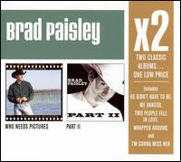 Who Needs Pictures/Part II - Brad Paisley