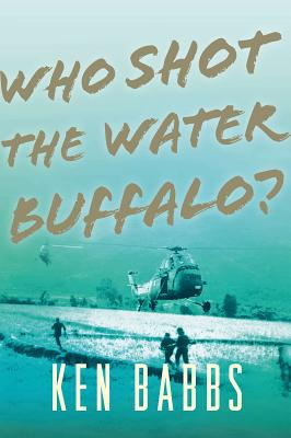 Who Shot the Water Buffalo? - Babbs, Ken